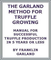 The Garland Method For Truffle Growing by Franklin Garland